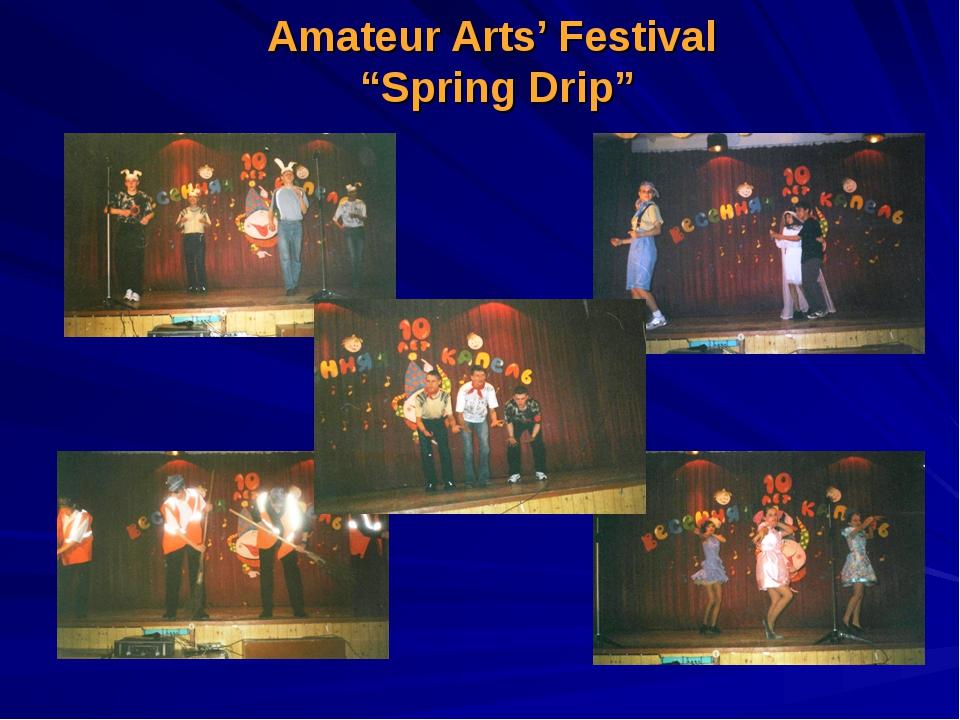 """Amateur Arts' Festival """"Spring Drip"""""""