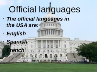 Official languages The official languages in the USA are: English Spanish Fre