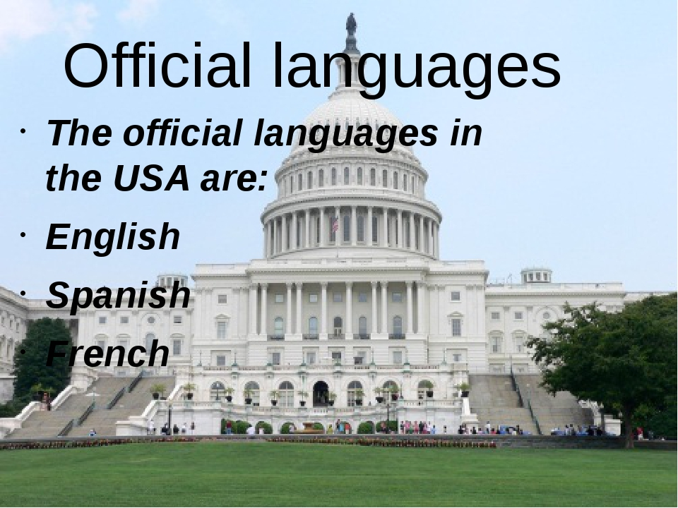 Official languages The official languages in the USA are: English Spanish Fre...
