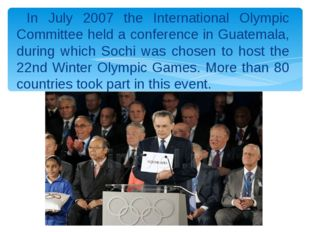 In July 2007 the International Olympic Committee held a conference in Guatem