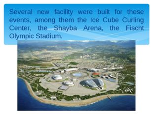 Several new facility were built for these events, among them the Ice Cube Cur