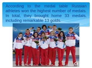 According to the medal table Russian athletes won the highest number of medal
