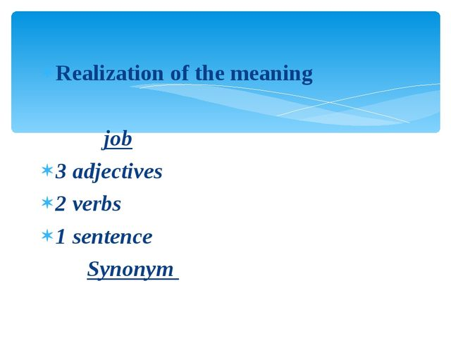 Realization of the meaning job 3 adjectives 2 verbs 1 sentence Synonym