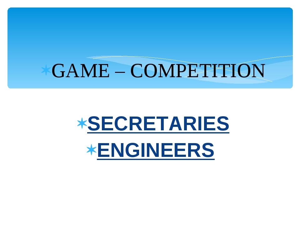 GAME – COMPETITION SECRETARIES ENGINEERS