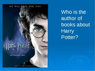 Who is the author of books about Harry Potter?