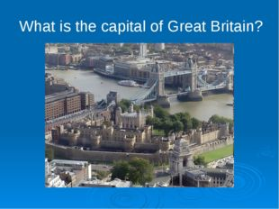 What is the capital of Great Britain?