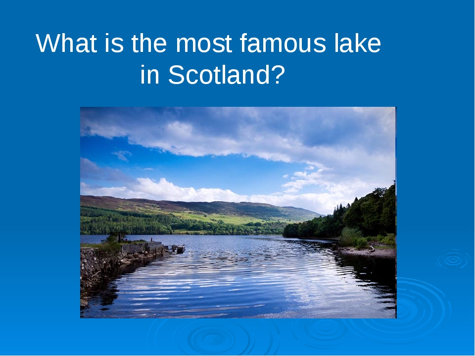 What is the most famous lake in Scotland?