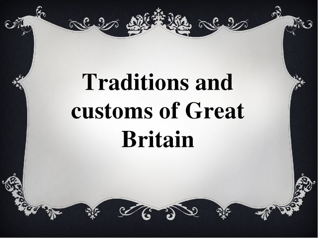 Traditions and customs of Great Britain