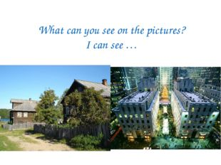 What can you see on the pictures? I can see …