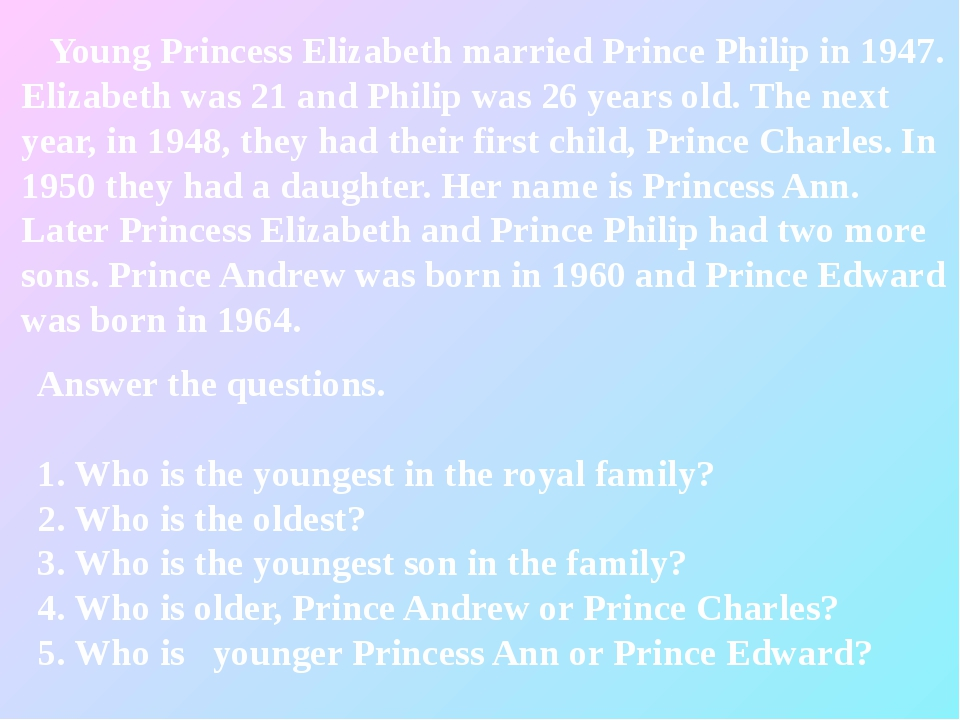 Answer the questions. 1. Who is the youngest in the royal family? 2. Who is t...