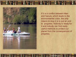 * * If it is a conflict between Man and Nature, which leads to the environmen