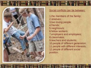 * * Social conflicts can be between: 1.the members of the family; 2.relatives