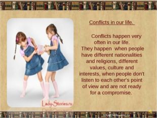 * * Conflicts in our life. Conflicts happen very often in our life. They happ