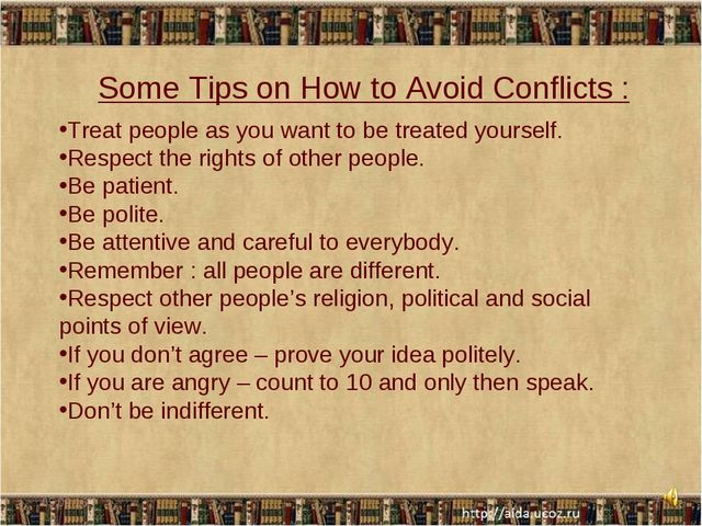 * * Some Tips on How to Avoid Conflicts : Treat people as you want to be trea...