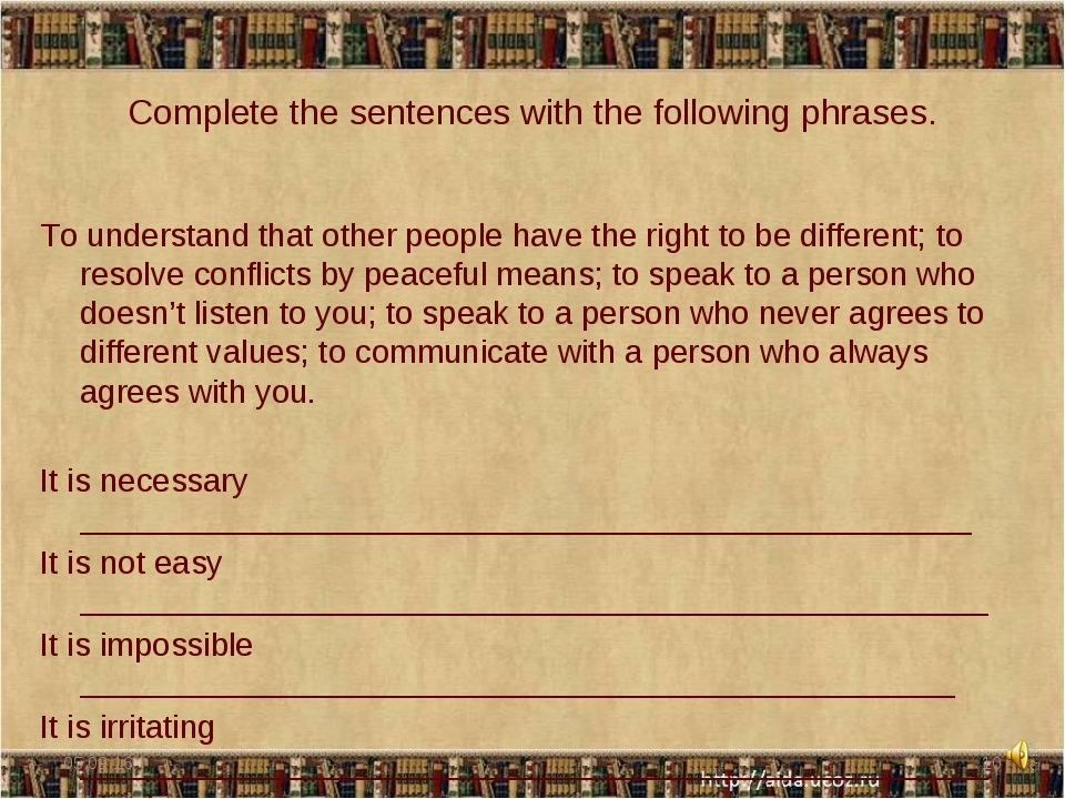 Complete the sentences with the following phrases. To understand that other p...