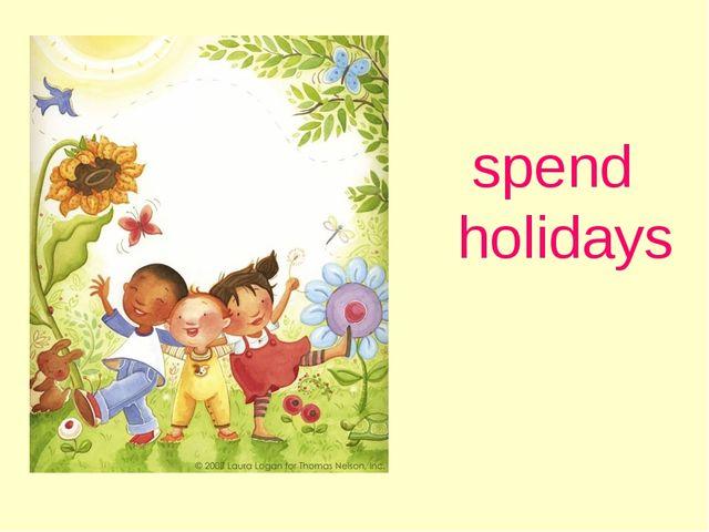 spend holidays