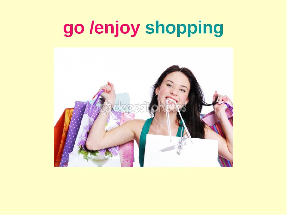 go /enjoy shopping