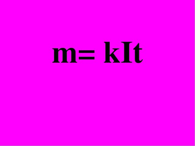 m= kIt