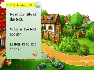 Read the title of the text. What is the text about? Listen, read and check! E