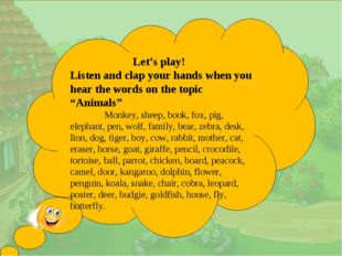 . Let's play! Listen and clap your hands when you hear the words on the topic