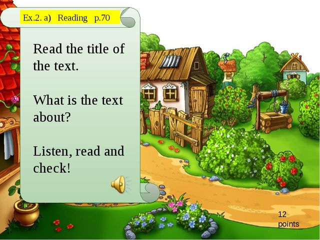 Read the title of the text. What is the text about? Listen, read and check! E...