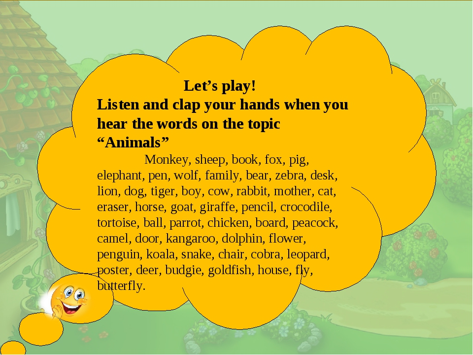 . Let's play! Listen and clap your hands when you hear the words on the topic...