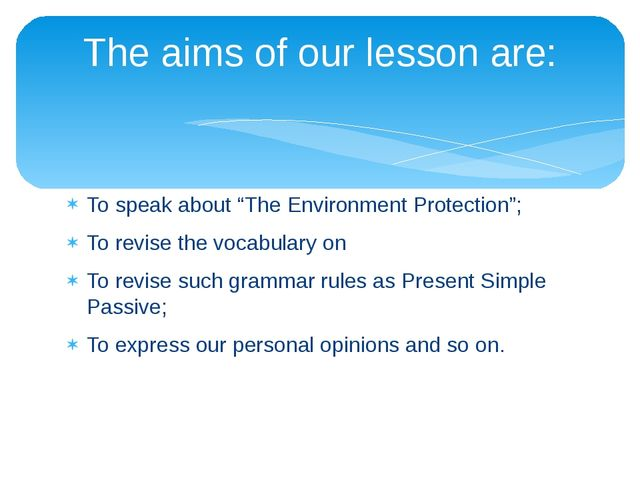 """To speak about """"The Environment Protection""""; To revise the vocabulary on To r..."""
