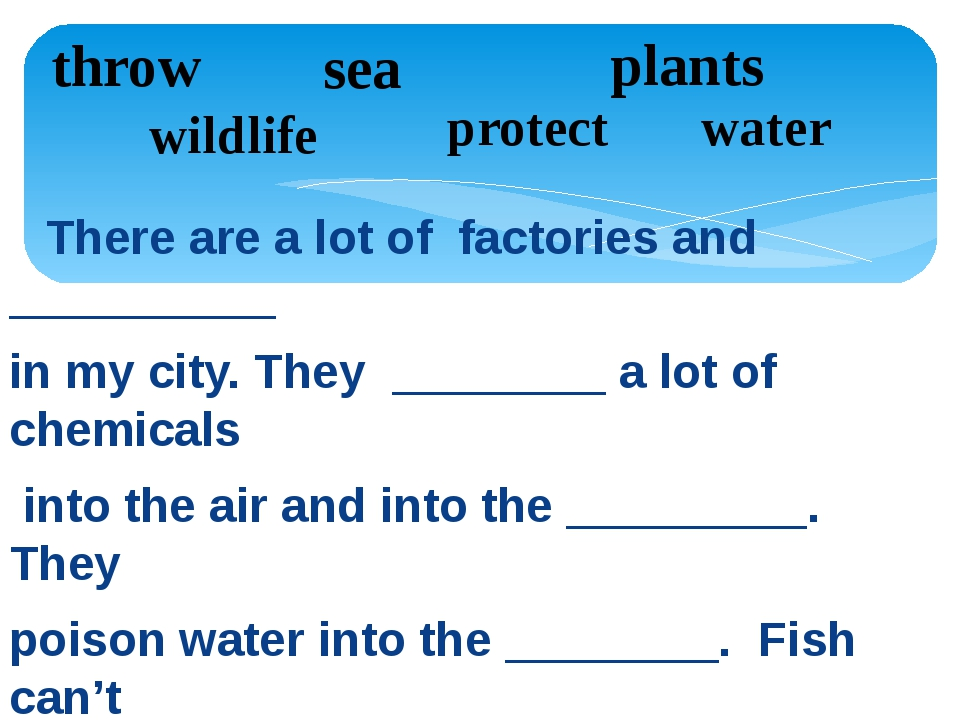 There are a lot of factories and __________ in my city. They ________ a lot...