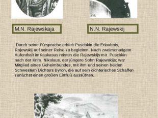 M.N. Rajewskaja N.N. Rajewskij Rajewskij Haus Durch seine Fürsprache erhielt
