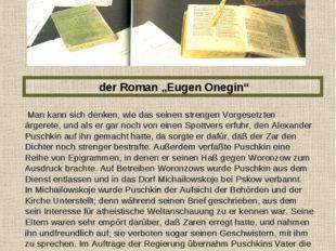 """der Roman """"Eugen Onegin"""" Man kann sich denken, wie das seinen strengen Vorge"""