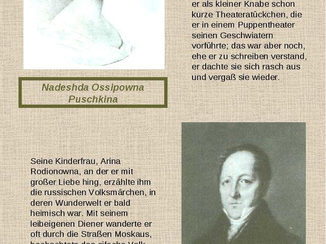 Nadeshda Ossipowna Puschkina Sergej Lwowitsch Puschkin Doch als er etwas größ...
