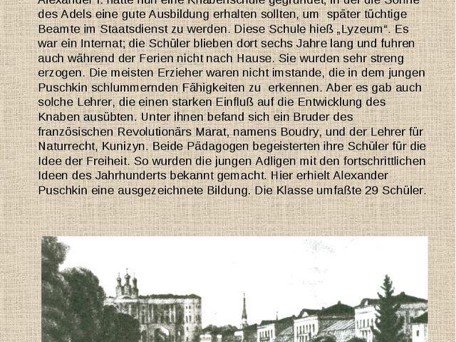 Zarskoje Selo. Lyzeum Mit 12 Jahren gaben die Eltern Alexander der Puschkin i...