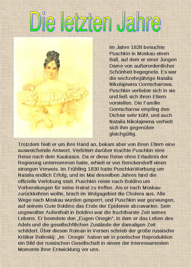 Im Jahre 1828 besuchte Puschkin in Moskau einen Ball, auf dem er einer Jungen...