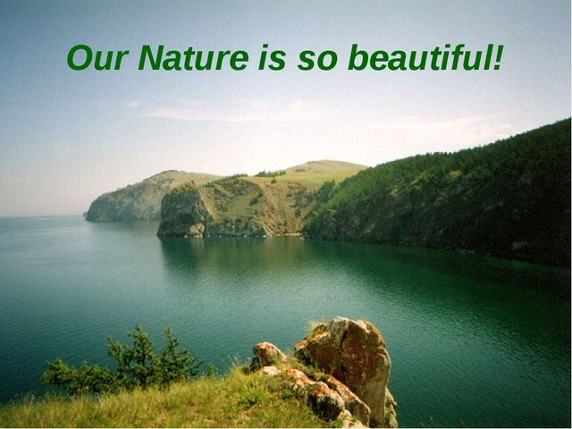 Our Nature is so beautiful!
