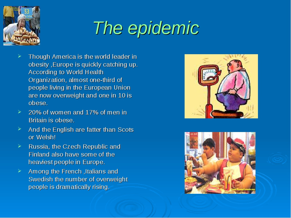 The epidemic Though America is the world leader in obesity ,Europe is quickly...