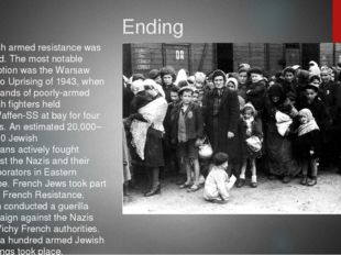 Ending Jewish armed resistancewas limited. The most notable exception was th