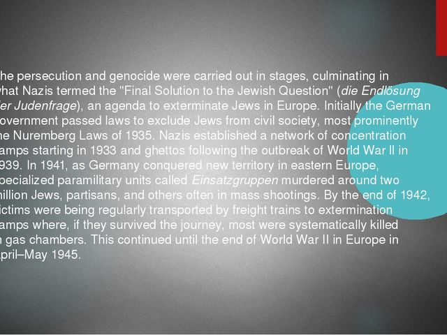 The persecution and genocide were carried out in stages, culminating in what...