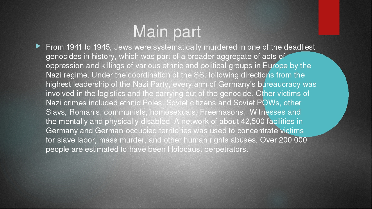 Main part From 1941 to 1945, Jews were systematically murdered in one of the...