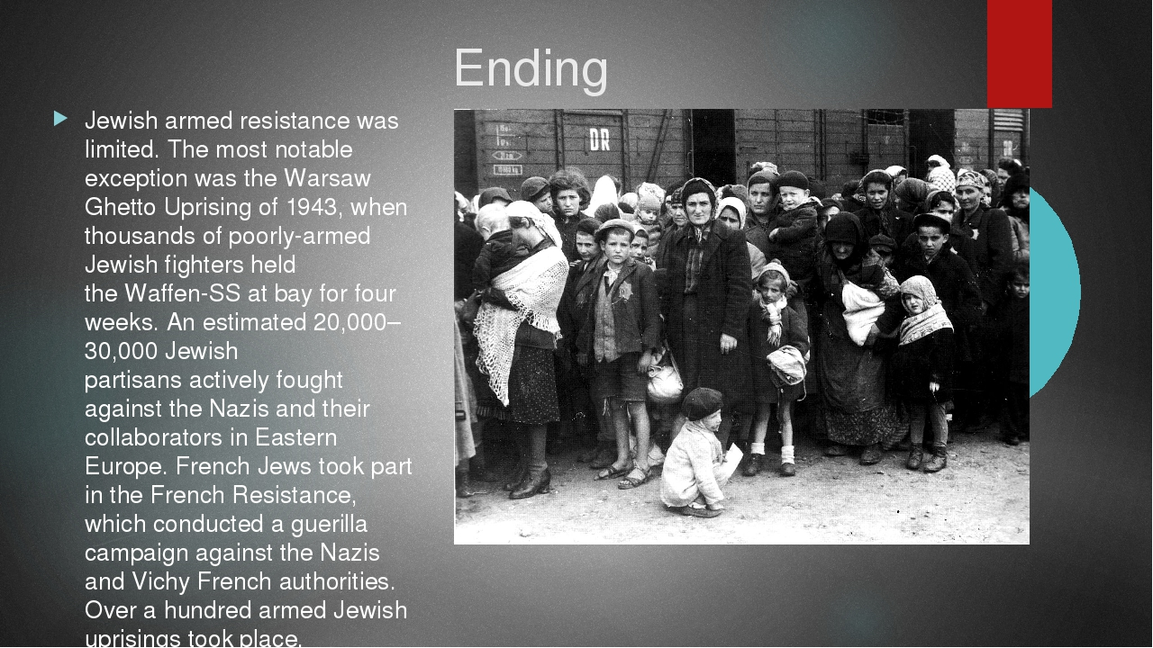 Ending Jewish armed resistancewas limited. The most notable exception was th...