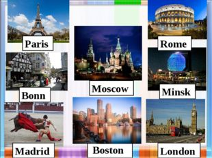 Boston Moscow London Paris Madrid Rome Bonn Minsk