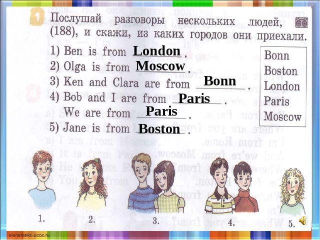 London Moscow Bonn Paris Paris Boston