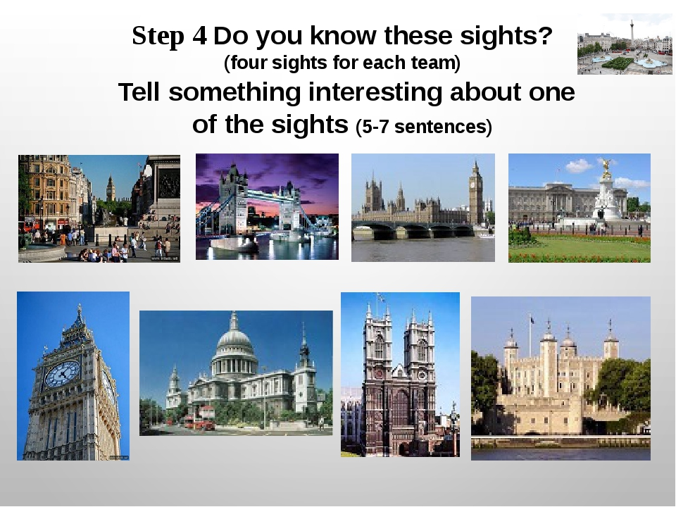 Step 4 Do you know these sights? (four sights for each team) Tell something i...