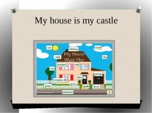 My house is my castle