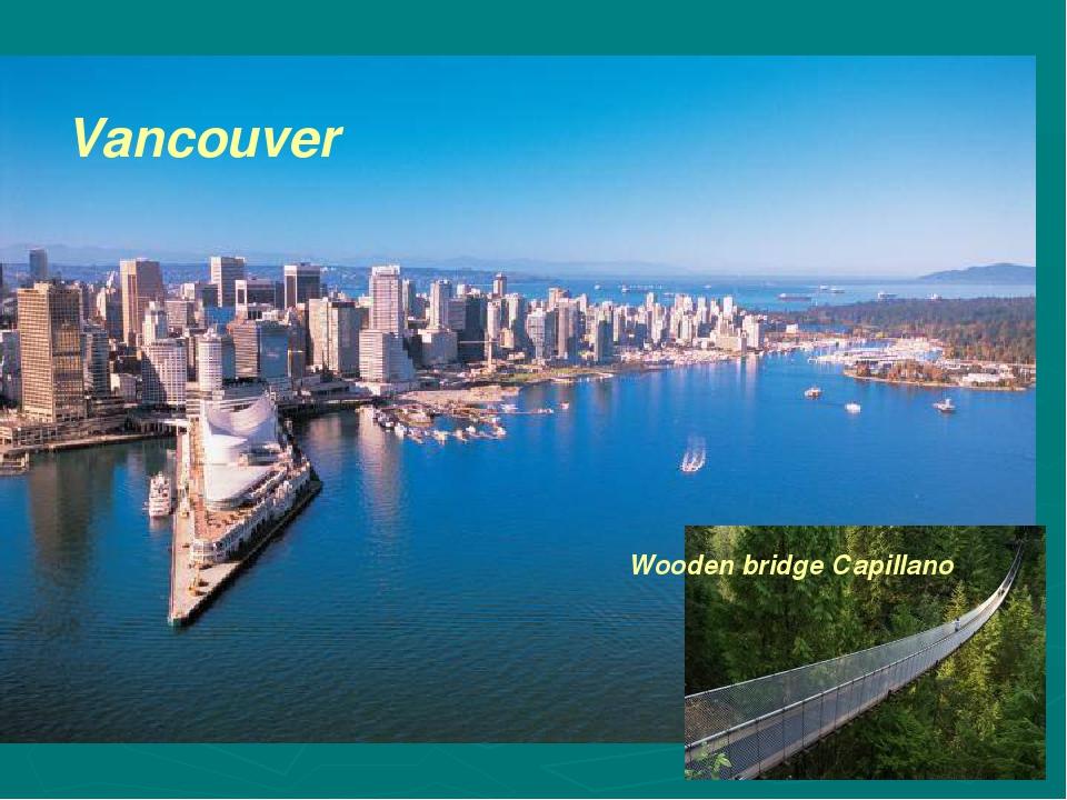 Vancouver Wooden bridge Сapillano