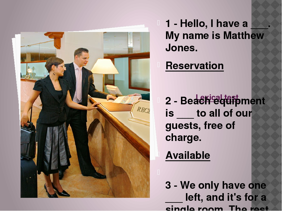 Lexical test. 1 - Hello, I have a ___. My name is Matthew Jones. Reservation...