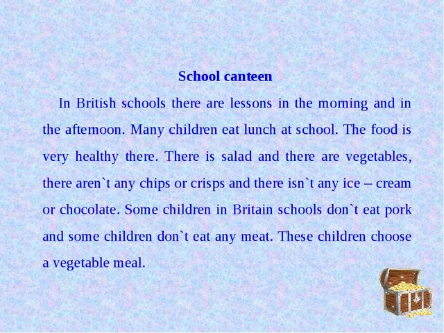 School canteen In British schools there are lessons in the morning and in the...