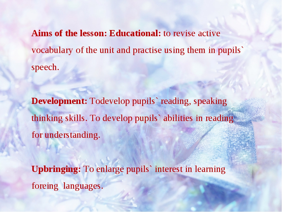 Aims of the lesson: Educational: to revise active vocabulary of the unit and...