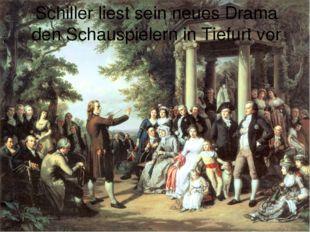 Schiller liest sein neues Drama den Schauspielern in Tiefurt vor