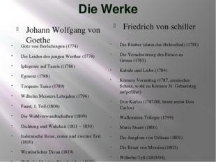 Die Werke Johann Wolfgang von Goethe Friedrich von schiller Götz von Berlichi