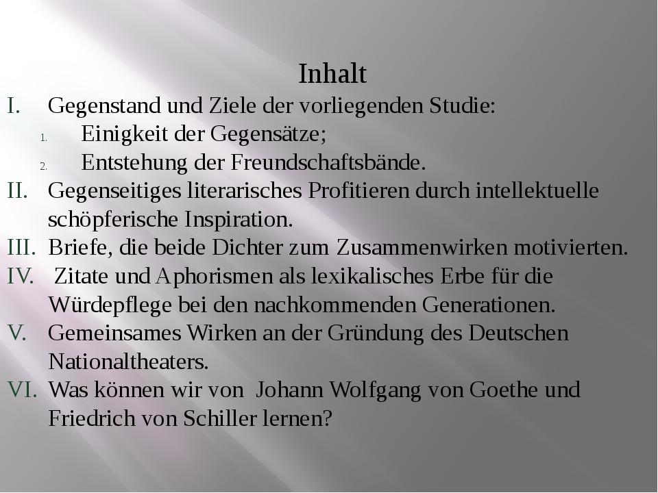 Inhalt Gegenstand und Ziele der vorliegenden Studie: Einigkeit der Gegensätz...
